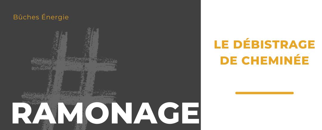ramonage cheminee debistrage | BUCHES ENERGIE