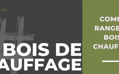 COMMENT STOCKER ET RANGER SON BOIS DE CHAUFFAGE ?